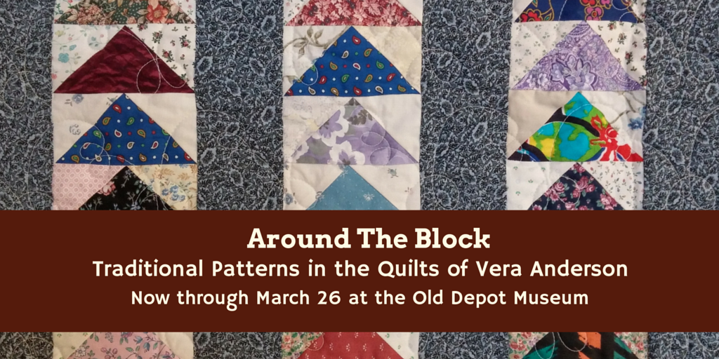 Around The Block: Traditional Patterns in the Quilts of Vera Anderson